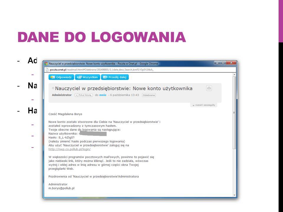 DANE DO LOGOWANIA -Adres platformy: -nwp.cs.pollub.pl -Nazwa użytkownika: -adres e-mail podany w e-mailu -Hasło: -Przesłane e-mailem z informacją o ut