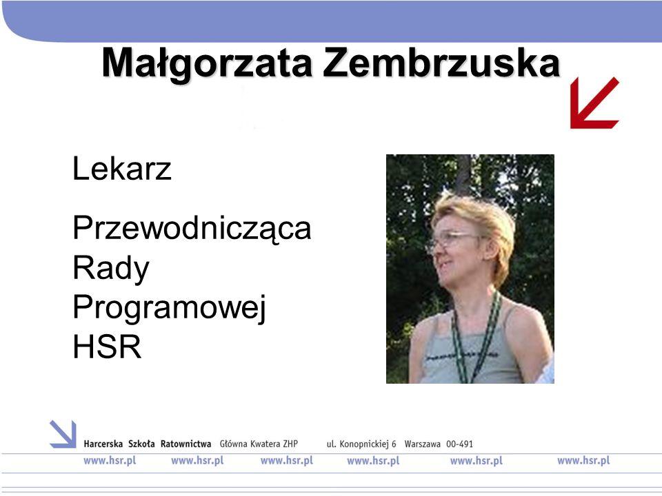 Małgorzata Zembrzuska Lekarz Przewodnicząca Rady Programowej HSR