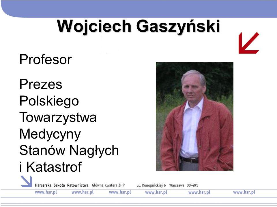 Wojciech Gaszyński Profesor Prezes Polskiego Towarzystwa Medycyny Stanów Nagłych i Katastrof
