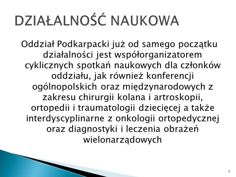 Oddział Rzeszowski PTOiTr był dwukrotnie organizatorem ogólnopolskich Dni Ortopedycznych 4 Działalność cyklicznych ponadregionalnych spotkań naukowo-szkoleniowych na Podkarpaciu Jarosław Jabłoński, Arkadiusz Bielecki, Marek Kulczyk, Sławomir Snela