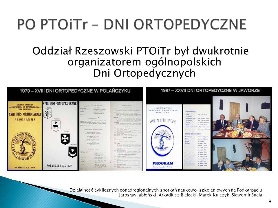 W dowód zasług na gruncie szerzenia oświaty w dziedzinie artroskopii stawowej na Podkarpaciu Prezes Sekcji Chirurgii Kolana i Traumatologii Sportowej PTOiTr prof.