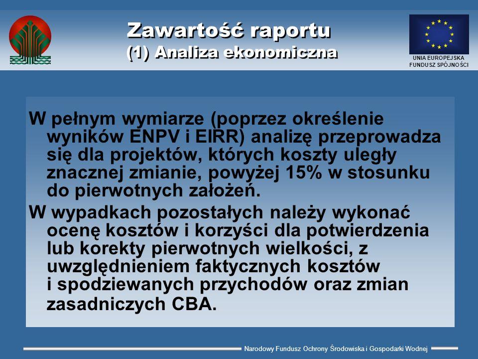 Narodowy Fundusz Ochrony Środowiska i Gospodarki Wodnej UNIA EUROPEJSKA FUNDUSZ SPÓJNOŚCI Zawartość raportu (1) Analiza ekonomiczna W pełnym wymiarze