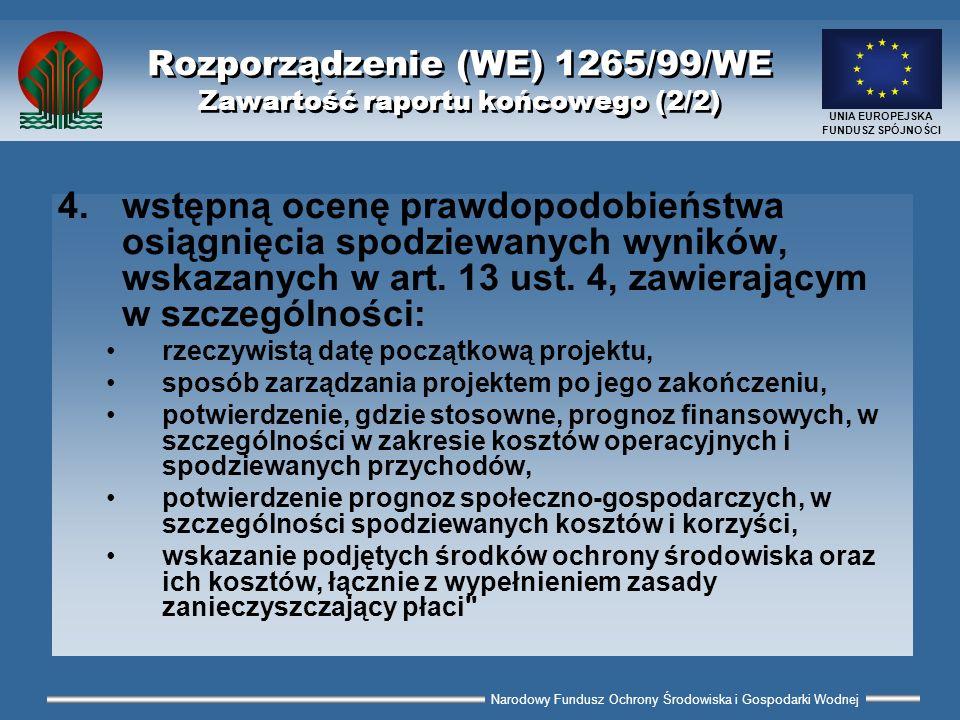 Narodowy Fundusz Ochrony Środowiska i Gospodarki Wodnej UNIA EUROPEJSKA FUNDUSZ SPÓJNOŚCI Rozporządzenie (WE) 1265/99/WE Zawartość raportu końcowego (