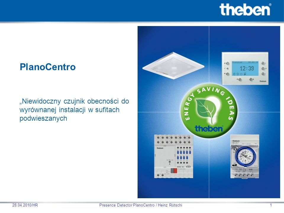 Theben HTS AG Presence Detector PlanoCentro / Heinz Rütschi28.04.2010/HR12 Światło widoczne Długość fali µm Natężenie Promieniowanie termiczne słońca Promieniowanie termiczne ludzi..
