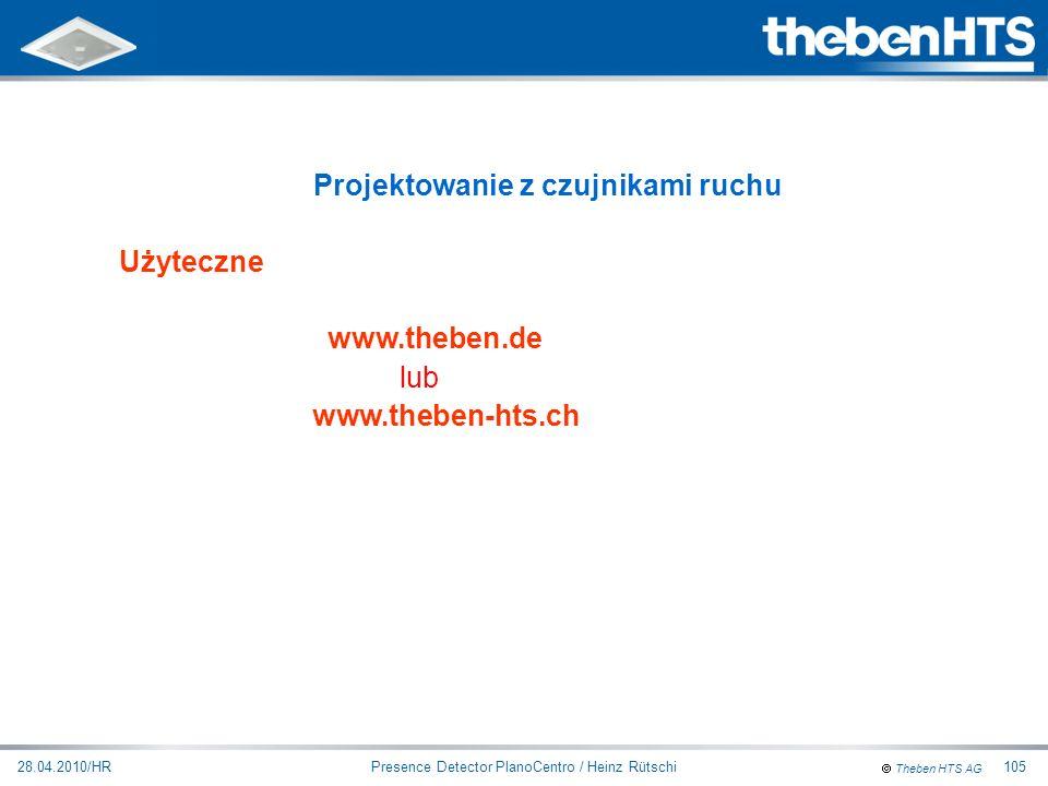 Theben HTS AG Presence Detector PlanoCentro / Heinz Rütschi28.04.2010/HR105 Projektowanie z czujnikami ruchu Użyteczne www.theben.de lub www.theben-ht