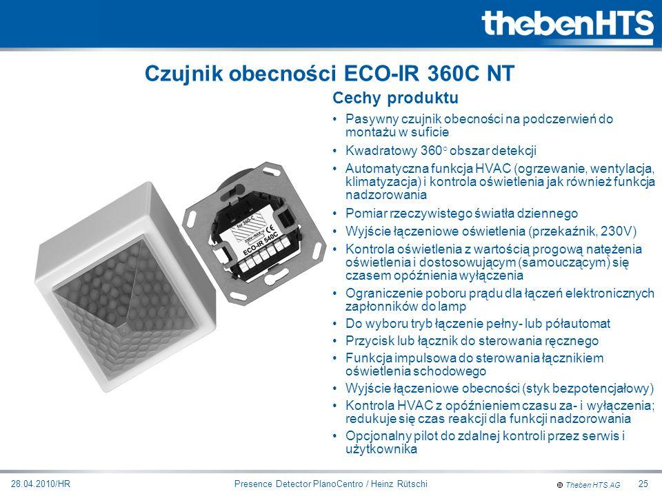 Theben HTS AG Presence Detector PlanoCentro / Heinz Rütschi28.04.2010/HR25 Cechy produktu Pasywny czujnik obecności na podczerwień do montażu w sufici