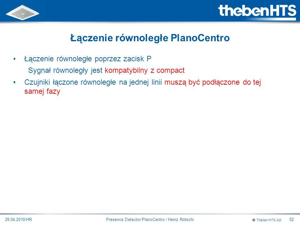 Theben HTS AG Presence Detector PlanoCentro / Heinz Rütschi28.04.2010/HR52 Łączenie równoległe poprzez zacisk P Sygnał równoległy jest kompatybilny z