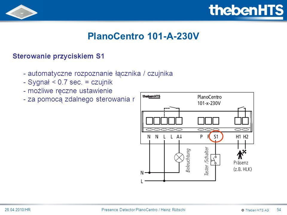 Theben HTS AG Presence Detector PlanoCentro / Heinz Rütschi28.04.2010/HR54 Sterowanie przyciskiem S1 - automatyczne rozpoznanie łącznika / czujnika -