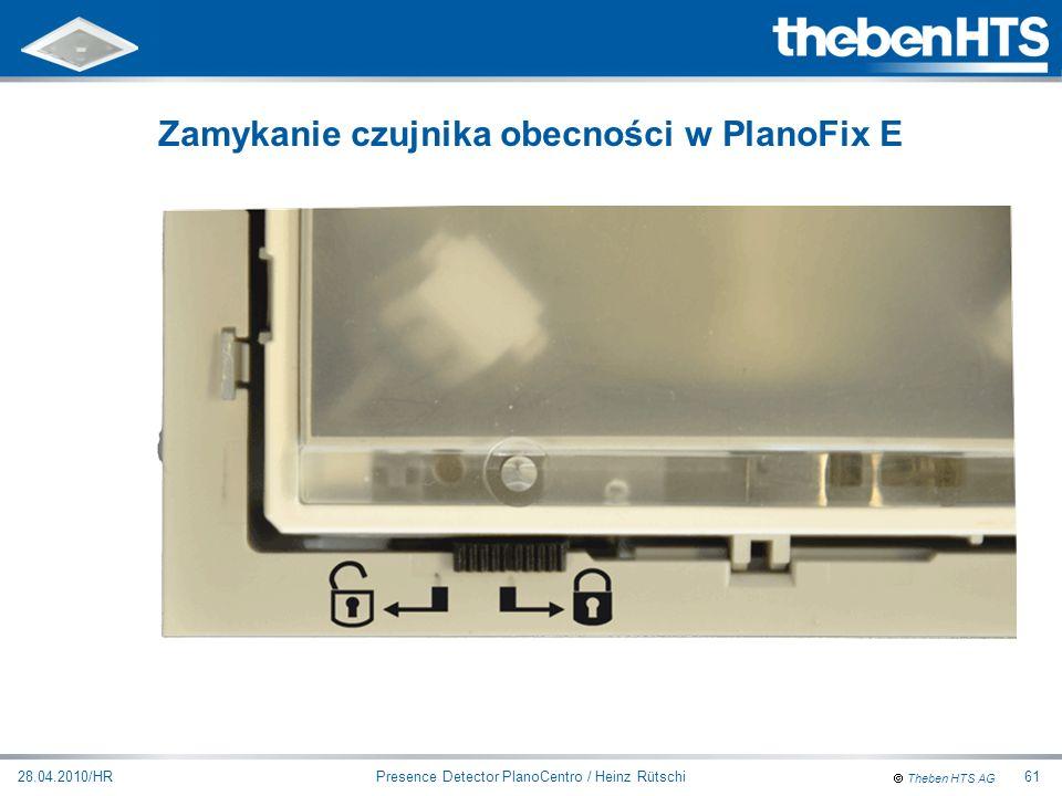 Theben HTS AG Presence Detector PlanoCentro / Heinz Rütschi28.04.2010/HR61 Zamykanie czujnika obecności w PlanoFix E