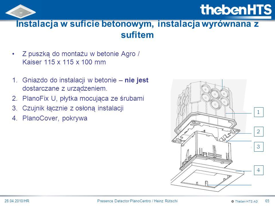 Theben HTS AG Presence Detector PlanoCentro / Heinz Rütschi28.04.2010/HR65 Z puszką do montażu w betonie Agro / Kaiser 115 x 115 x 100 mm 1.Gniazdo do