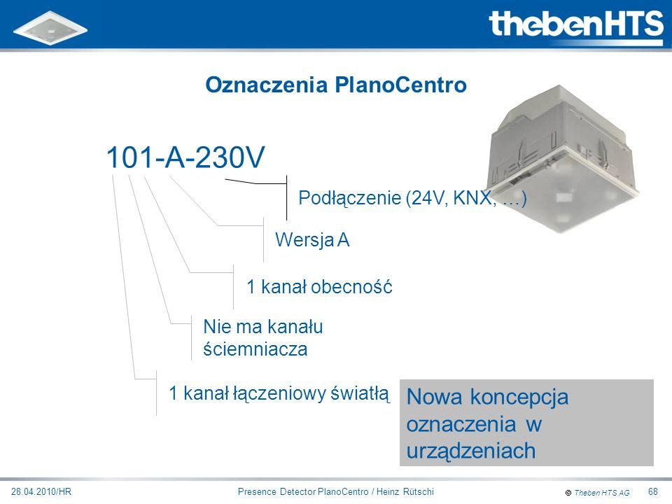 Theben HTS AG Presence Detector PlanoCentro / Heinz Rütschi28.04.2010/HR68 101-A-230V 1 kanał łączeniowy światłą Nie ma kanału ściemniacza 1 kanał obe