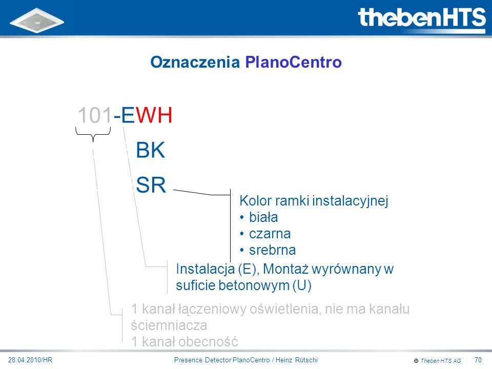 Theben HTS AG Presence Detector PlanoCentro / Heinz Rütschi28.04.2010/HR70 101-EWH-A 1 kanał łączeniowy oświetlenia, nie ma kanału ściemniacza 1 kanał