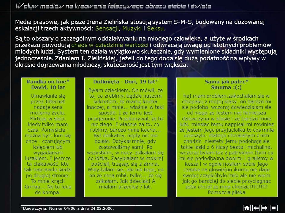 Media prasowe, jak pisze Irena Zielińska stosują system S-M-S, budowany na dozowanej eskalacji trzech aktywności: Sensacji, Muzyki i Seksu. Są to obsz
