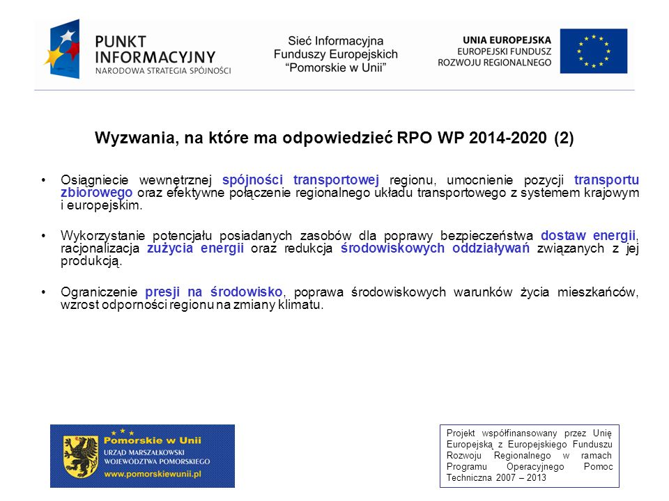 Projekt współfinansowany przez Unię Europejską z Europejskiego Funduszu Rozwoju Regionalnego w ramach Programu Operacyjnego Pomoc Techniczna 2007 – 2013 40 Priorytet IX Mobilność Priorytet IX Mobilność 9.1.