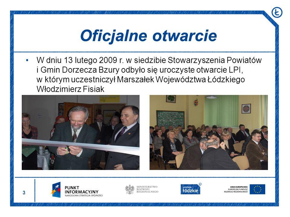 3 Oficjalne otwarcie W dniu 13 lutego 2009 r. w siedzibie Stowarzyszenia Powiatów i Gmin Dorzecza Bzury odbyło się uroczyste otwarcie LPI, w którym uc