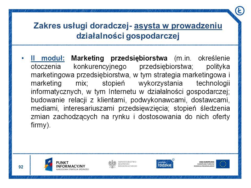 92 II moduł: Marketing przedsiębiorstwa (m.in. określenie otoczenia konkurencyjnego przedsiębiorstwa; polityka marketingowa przedsiębiorstwa, w tym st