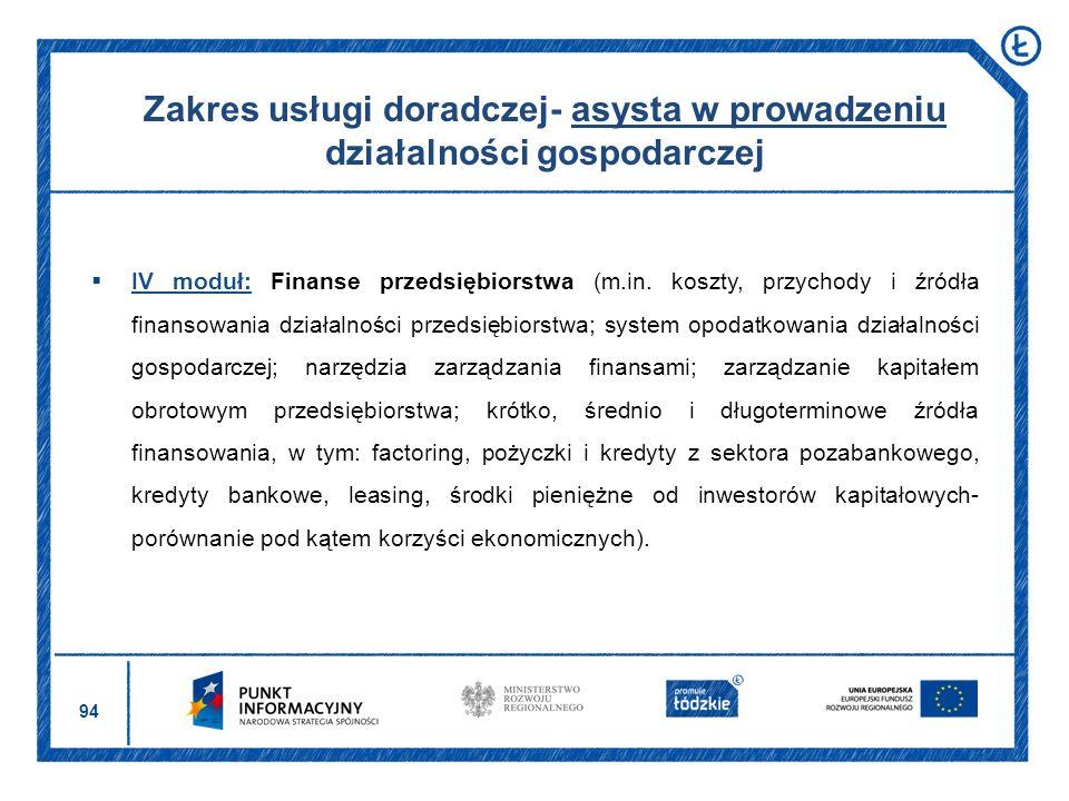 94 IV moduł: Finanse przedsiębiorstwa (m.in. koszty, przychody i źródła finansowania działalności przedsiębiorstwa; system opodatkowania działalności