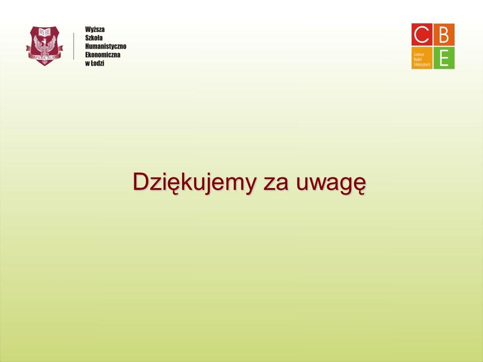 Centrum Badań Edukacyjnych Wyższa Szkoła Humanistyczno-Ekonomiczna w Łodzi Dziękujemy za uwagę