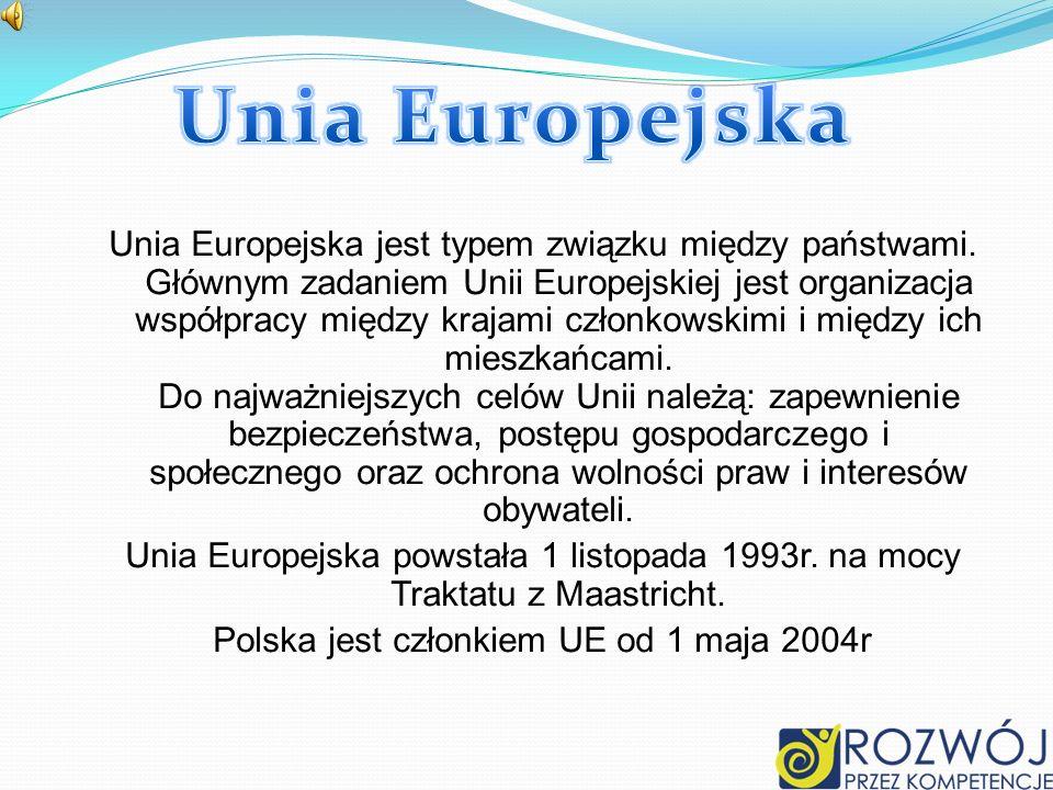 Unia Europejska jest typem związku między państwami. Głównym zadaniem Unii Europejskiej jest organizacja współpracy między krajami członkowskimi i mię