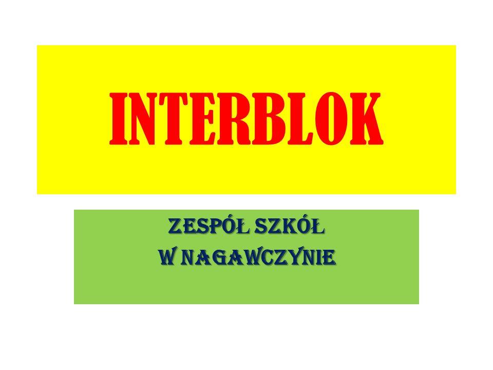 INTERBLOK ZESPÓ Ł SZKÓ Ł W NAGAWCZYNIE
