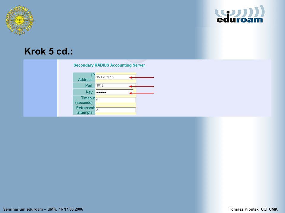 Seminarium eduroam – UMK, 16-17.03.2006Tomasz Piontek UCI UMK Krok 5 cd.:
