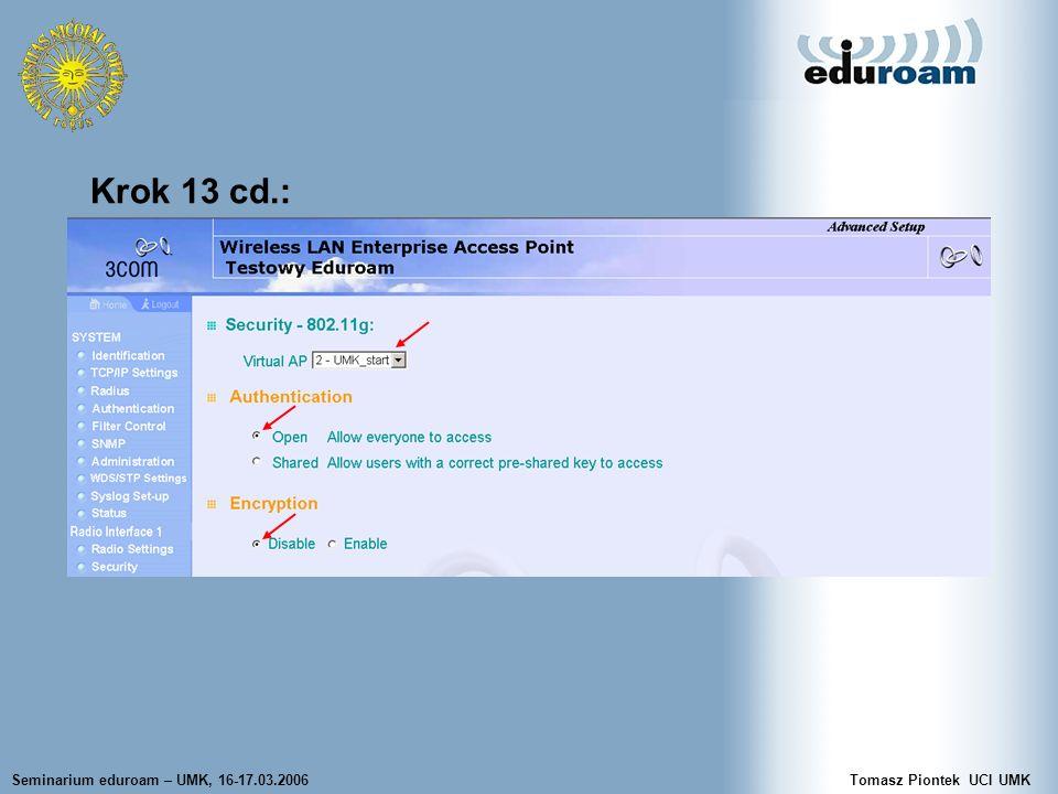 Seminarium eduroam – UMK, 16-17.03.2006Tomasz Piontek UCI UMK Krok 13 cd.: