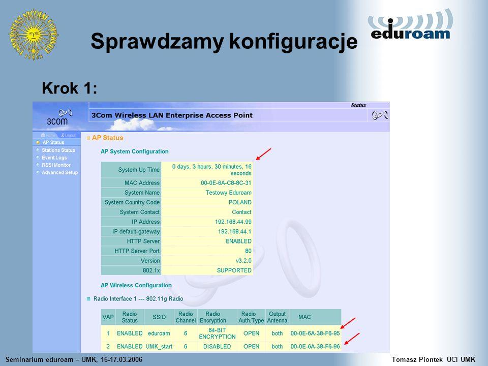 Seminarium eduroam – UMK, 16-17.03.2006Tomasz Piontek UCI UMK Sprawdzamy konfiguracje Krok 1: