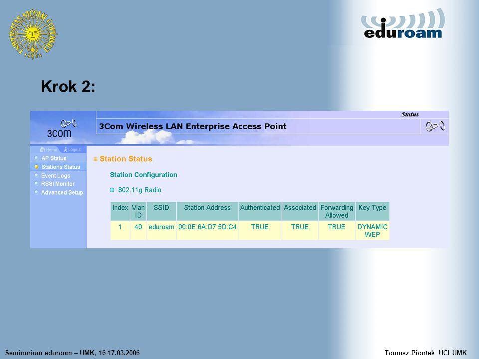 Seminarium eduroam – UMK, 16-17.03.2006Tomasz Piontek UCI UMK Krok 2: