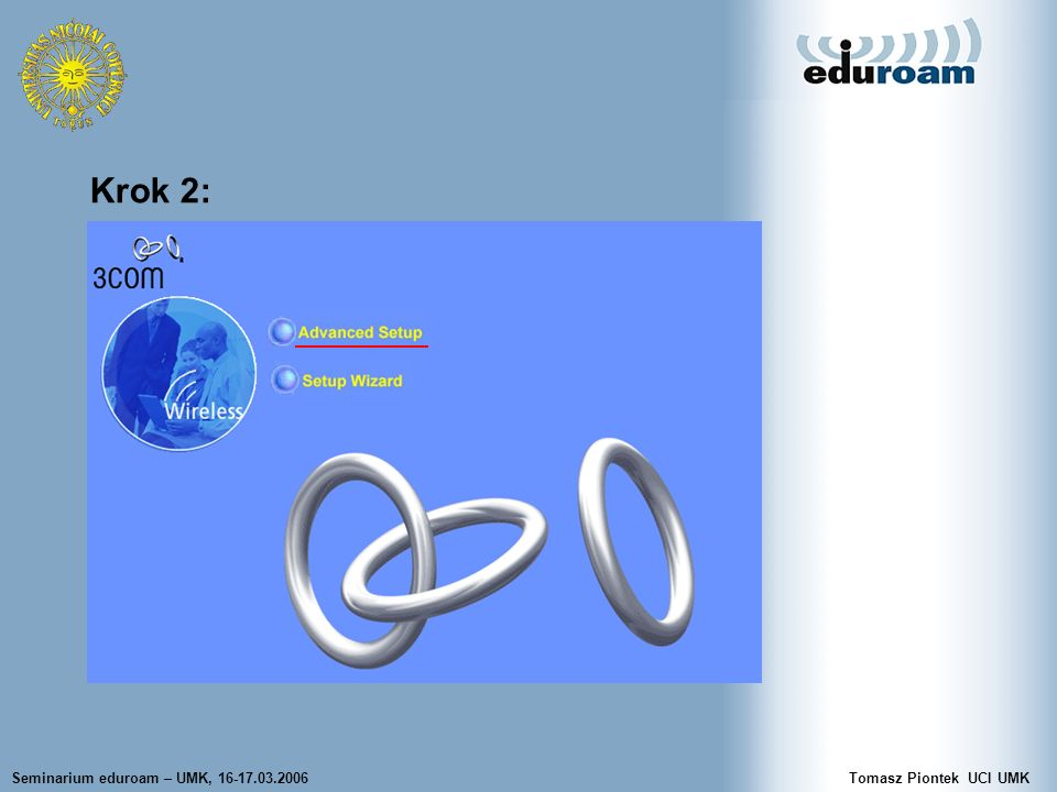 Seminarium eduroam – UMK, 16-17.03.2006Tomasz Piontek UCI UMK Krok 3: