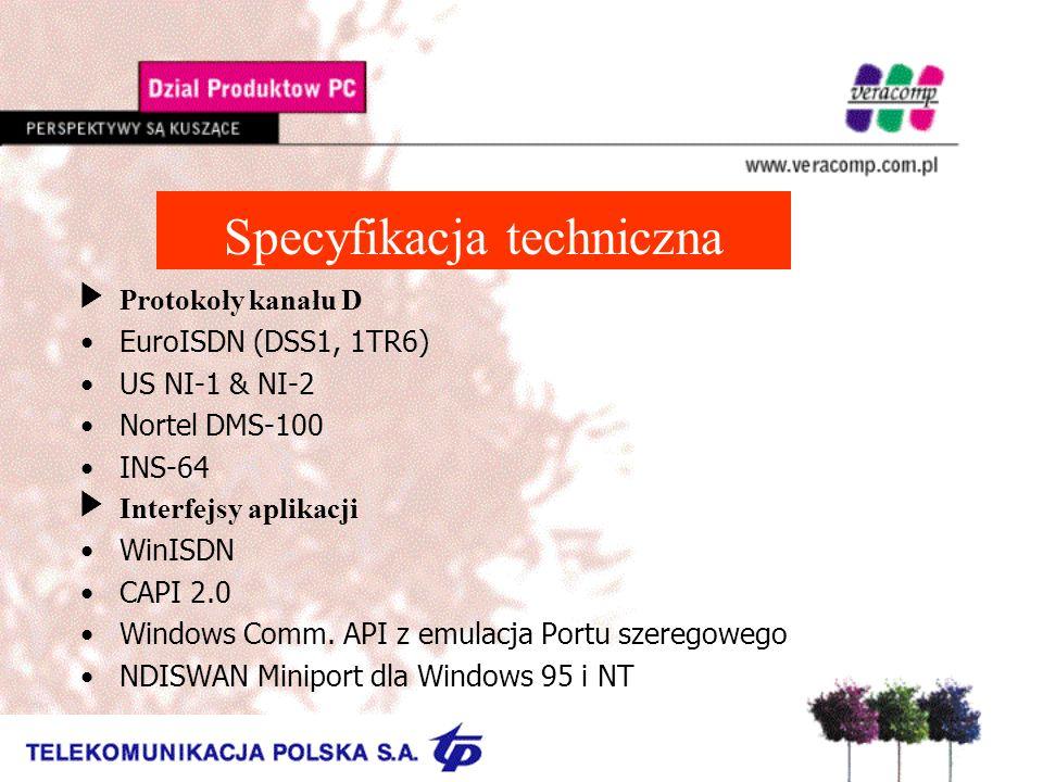 Specyfikacja techniczna UProtokoły kanału D EuroISDN (DSS1, 1TR6) US NI-1 & NI-2 Nortel DMS-100 INS-64 UInterfejsy aplikacji WinISDN CAPI 2.0 Windows Comm.