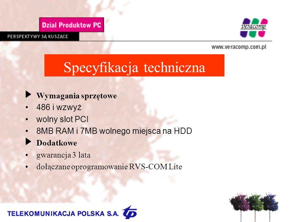 Specyfikacja techniczna Wymagania sprzętowe 486 i wzwyż wolny slot PCI 8MB RAM i 7MB wolnego miejsca na HDD Dodatkowe gwarancja 3 lata dołączane oprog