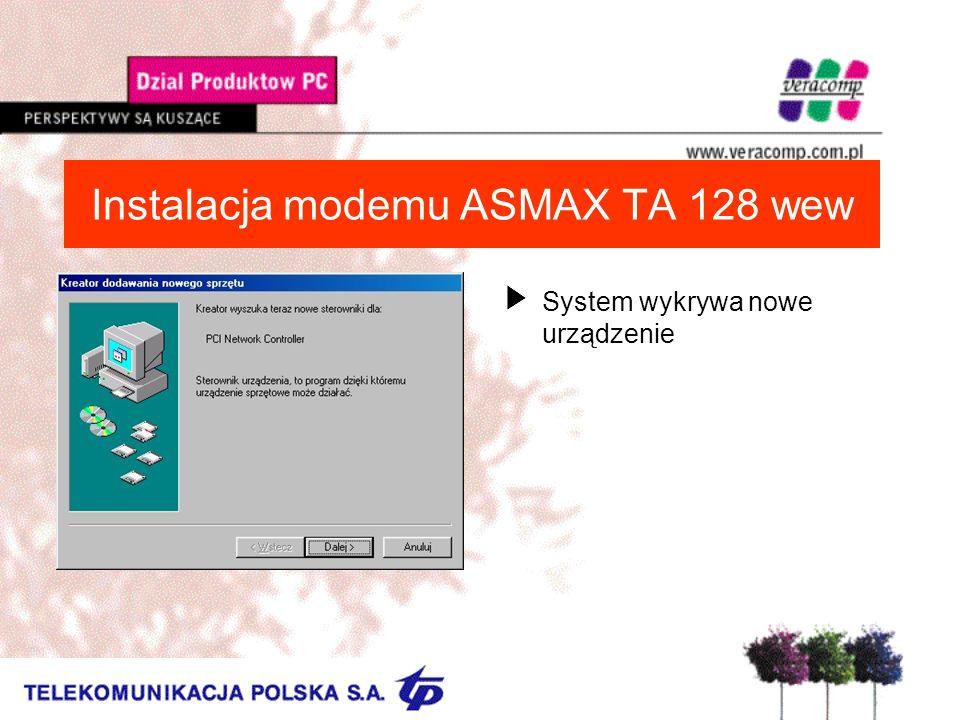 Instalacja modemu ASMAX TA 128 wew UWybieramy opcję Wyszukaj najlepszy sterownik dla urządzenia