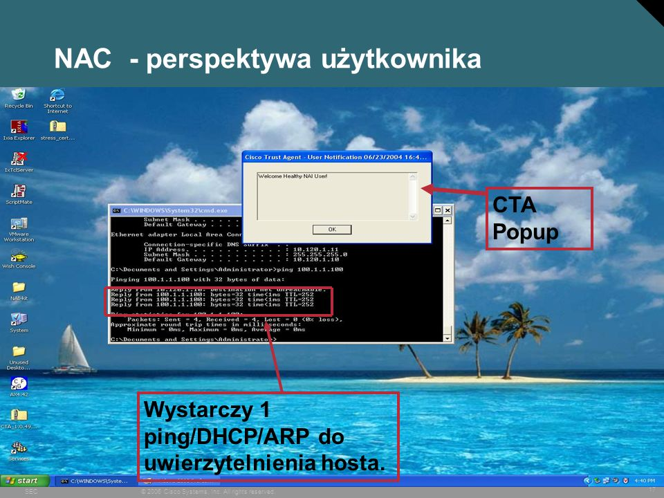 18 © 2006 Cisco Systems, Inc. All rights reserved.SEC Network Admission Control Przykłady wdrożeń