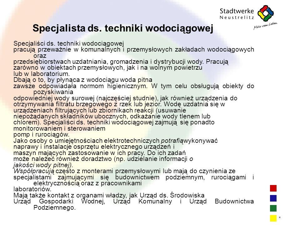 | 7| 7| 7| 7 * Specjalista ds.techniki wodociągowej Specjaliści ds.