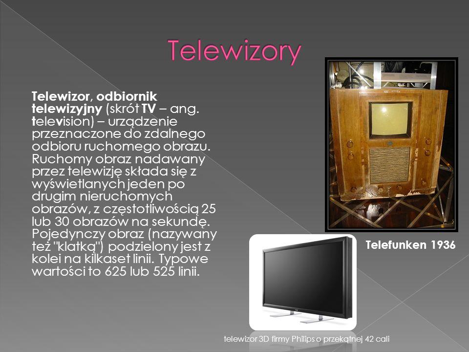 Telewizor, odbiornik telewizyjny (skrót TV – ang. t ele v ision) – urządzenie przeznaczone do zdalnego odbioru ruchomego obrazu. Ruchomy obraz nadawan