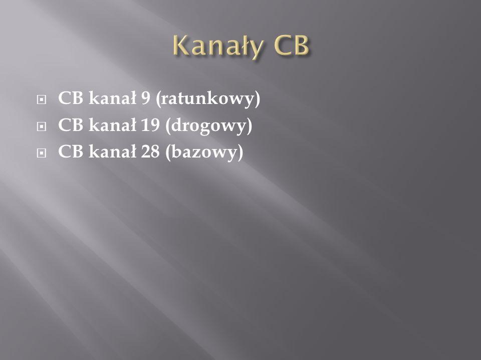 CB kanał 9 (ratunkowy) CB kanał 19 (drogowy) CB kanał 28 (bazowy)
