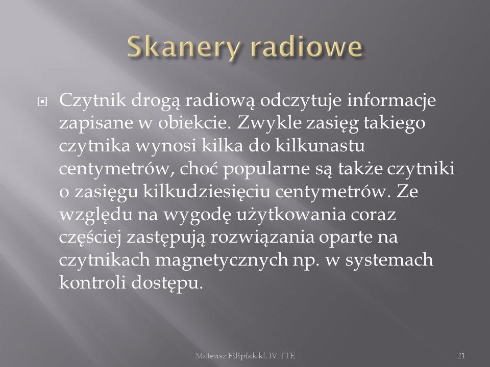 Czytnik drogą radiową odczytuje informacje zapisane w obiekcie. Zwykle zasięg takiego czytnika wynosi kilka do kilkunastu centymetrów, choć popularne