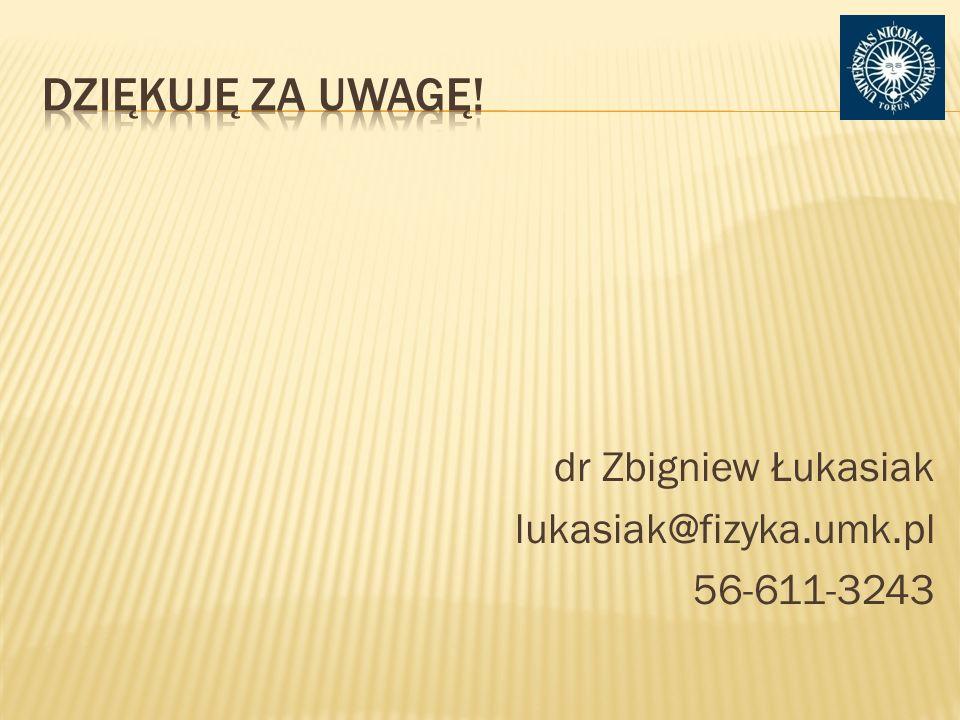 dr Zbigniew Łukasiak lukasiak@fizyka.umk.pl 56-611-3243
