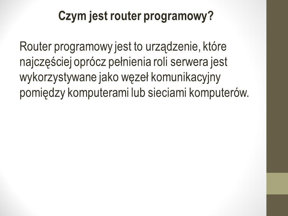 Czym jest router programowy.