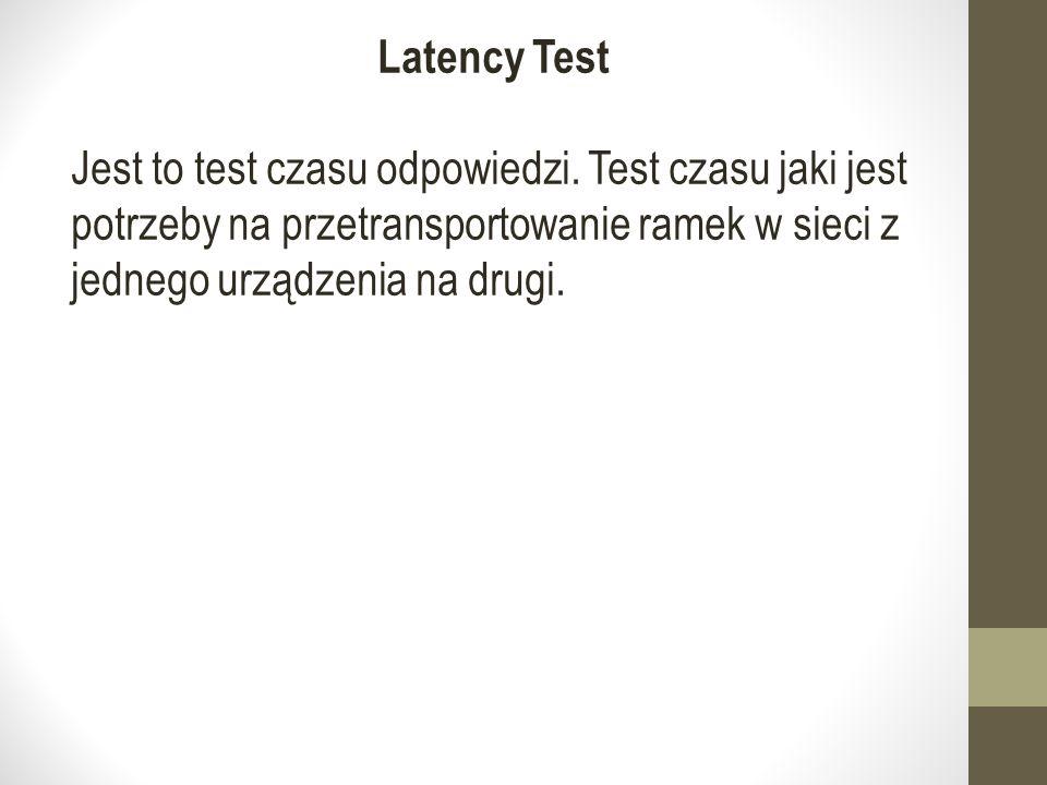 Latency Test Jest to test czasu odpowiedzi.