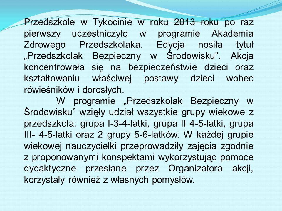 Przedszkole w Tykocinie w roku 2013 roku po raz pierwszy uczestniczyło w programie Akademia Zdrowego Przedszkolaka.