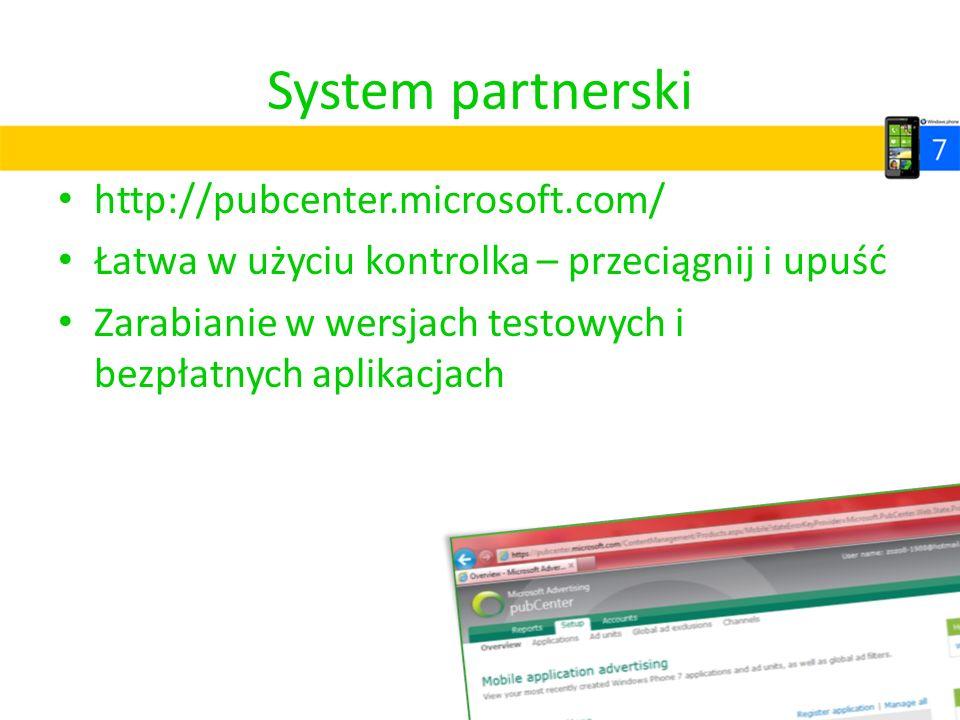 System partnerski http://pubcenter.microsoft.com/ Łatwa w użyciu kontrolka – przeciągnij i upuść Zarabianie w wersjach testowych i bezpłatnych aplikac