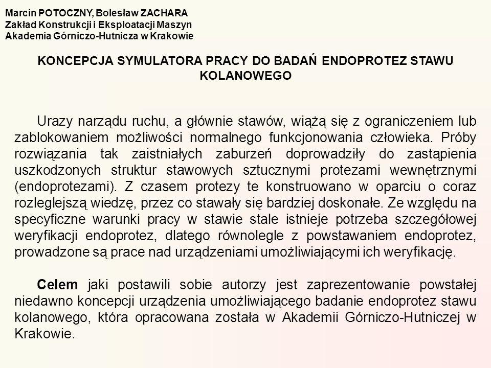 Marcin POTOCZNY, Bolesław ZACHARA Zakład Konstrukcji i Eksploatacji Maszyn Akademia Górniczo-Hutnicza w Krakowie KONCEPCJA SYMULATORA PRACY DO BADAŃ E