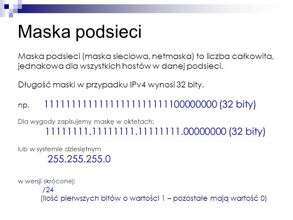 Maska podsieci Urządzenia znajdujące się w jednej podsieci charakteryzują się jednakowym początkowym fragmentem binarnego zapisu adresu IP, którego długość wyznacza wartość maski podsieci.