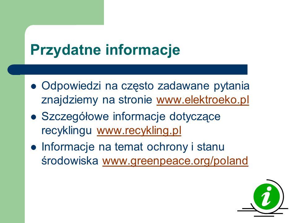 Przydatne informacje Odpowiedzi na często zadawane pytania znajdziemy na stronie www.elektroeko.pl Szczegółowe informacje dotyczące recyklingu www.rec