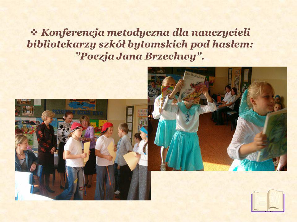 Konferencja metodyczna dla nauczycieli bibliotekarzy szkół bytomskich pod hasłem: Poezja Jana Brzechwy.