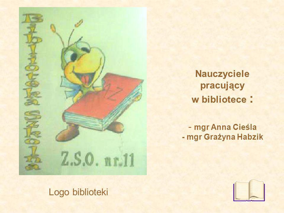 Logo biblioteki Nauczyciele pracujący w bibliotece : - mgr Anna Cieśla - mgr Grażyna Habzik