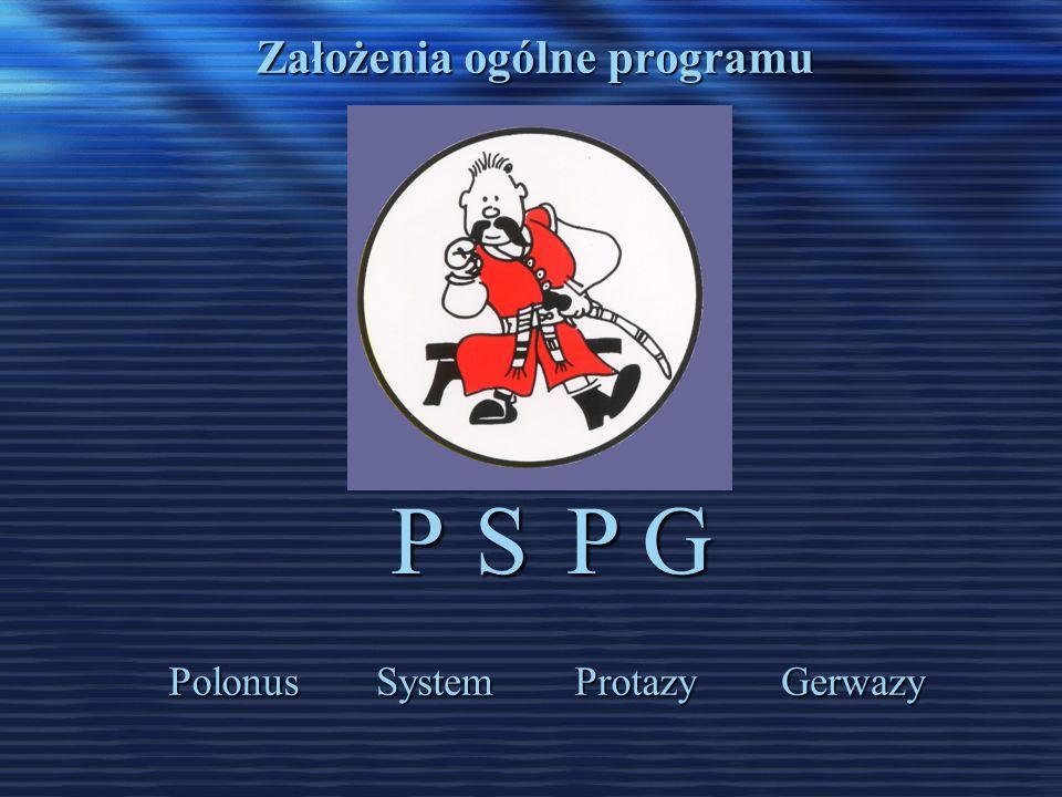 Założenia ogólne programu PSPG PolonusSystemProtazyGerwazy