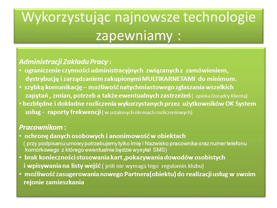 Wykorzystując najnowsze technologie zapewniamy : Administracji Zakładu Pracy : ograniczenie czynności administracyjnych związanych z zamówieniem, dyst