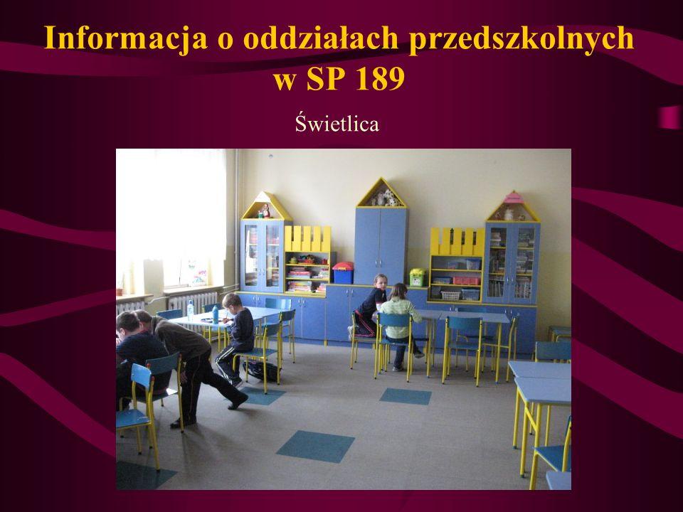 Informacja o oddziałach przedszkolnych w SP 189 Świetlica